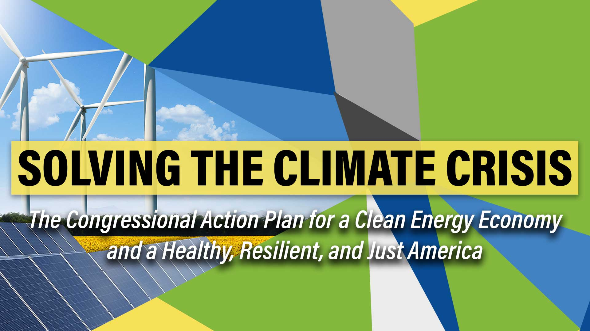 The Congressional Action Plan for a Clean Energy Economy and a Healthy and Just America